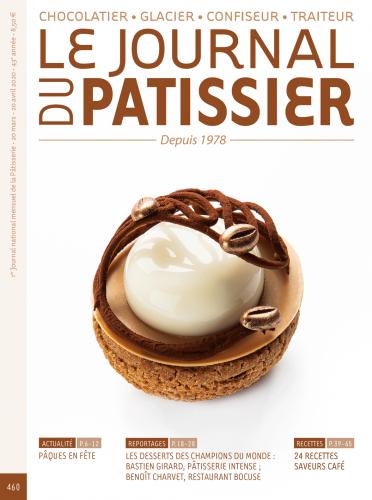 Le Journal du Patissier, No. 460 (March 20 - April 20, 2020) (French)