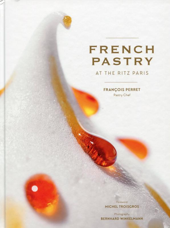 French Pastry at the Ritz Paris (Perret, Nannini)