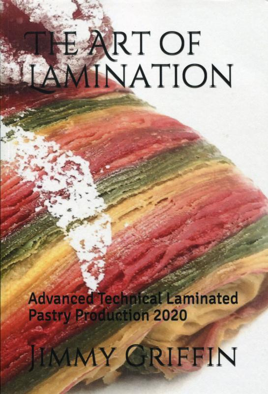 The Art of Lamination: Advanced Technical Laminated Pastry Production 2020 (Griffin)