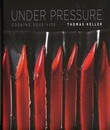 Under Pressure : Cooking Sous Vide(Keller)