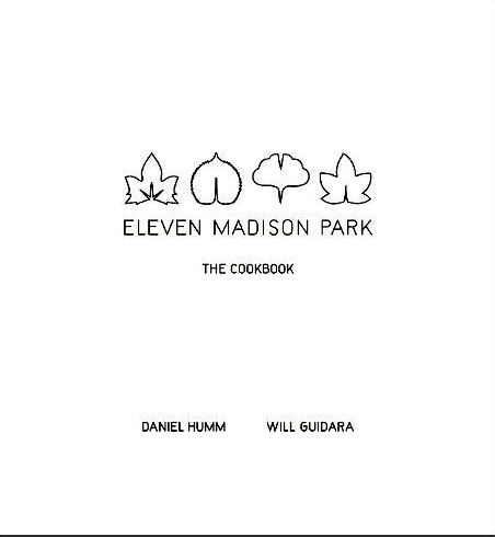 Eleven Madison Park: The Cookbook (Humm, Will Guidara )
