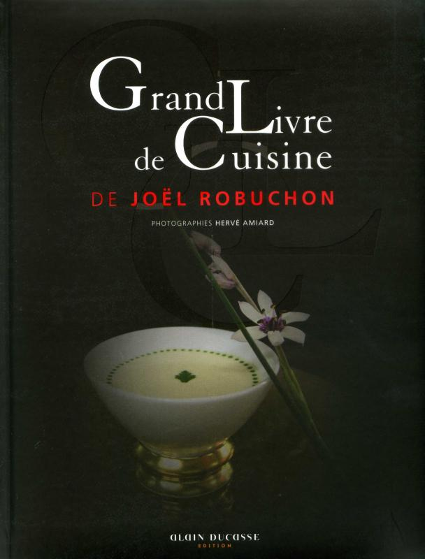 Grand Livre de Cuisine de Joel Robuchon (French) (Robuchon)