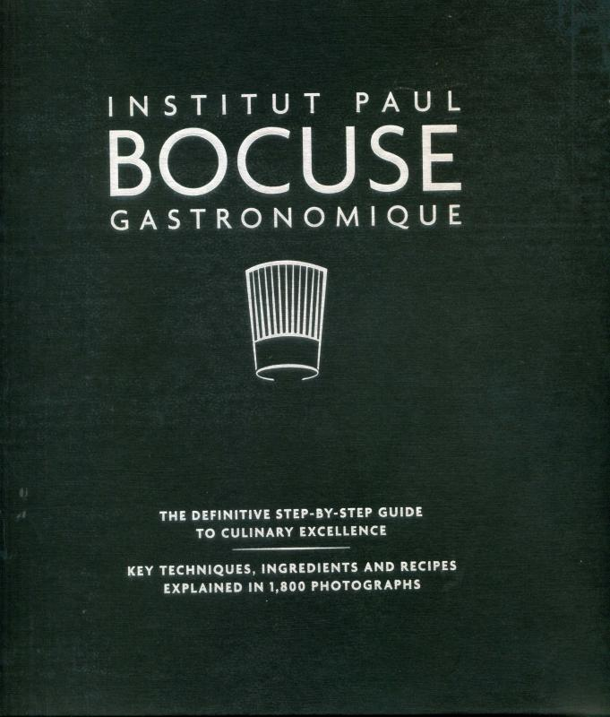 Institut Paul Bocuse Gastronomique: The Definitive Step-by-Step Guide to Culinary Excellence (Bouse)