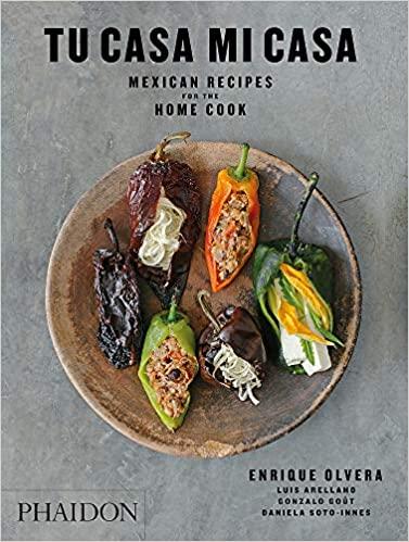Tu Casa Mi Casa: Mexican Recipes for the Home Cook (Olvera)