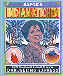 Asma's Indian Kitchen: Home-cooked Food brought to you by Darjeeling Express (Khan)
