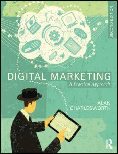 Digital Marketing: A Practical Approach, 2/e (Charlesworth)