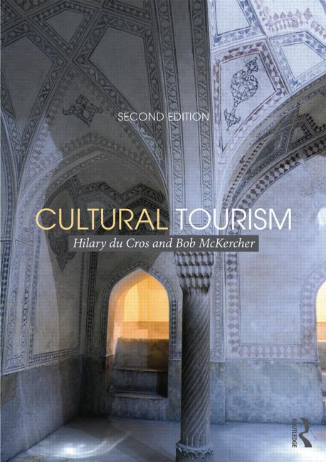 Cultural Tourism, 2/e (Du Cros, McKercher)