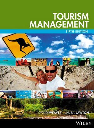 Tourism Management, 5/e (Weaver, Lawton)