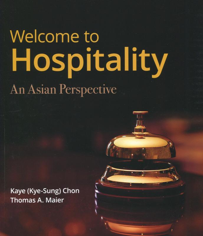 Welcome to Hospitality: An Asian Perspective (Chon, Maier)